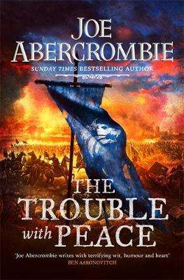 Cover of Trouble With Peace - Joe Abercrombie - 9780575095939