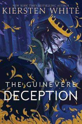 Cover of The Guinevere Deception - Kiersten White - 9780593123836