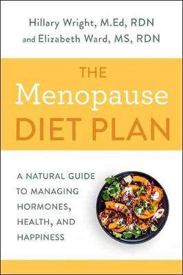 Cover of Menopause Diet Plan: A Complete Guide to Managing Hormones, Health, and Happines - Hillary Wright - 9780593135662