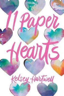 Cover of 11 Paper Hearts - Kelsey Hartwell - 9780593180075