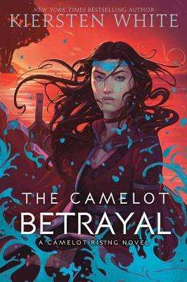 Cover of The Camelot Betrayal - Kiersten White - 9780593305485