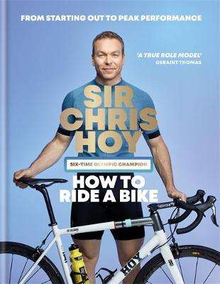 Cover of How to Ride a Bike - Sir Chris Hoy - 9780600635215