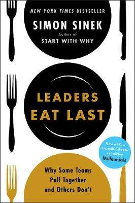 Cover of Leaders Eat Last: Why Some Teams Pull Together and Others Don't - Simon Sinek - 9780670923175