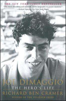 Cover of Joe DiMaggio: The Hero's Life - Richard Ben Cramer - 9780684865478