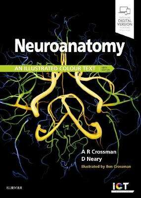 Cover of Neuroanatomy: an Illustrated Colour Text - Alan R. Crossman - 9780702074622