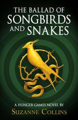 Cover of The Ballad of Songbirds and Snakes (A Hunger Games Novel) - Suzanne Collins - 9780702300172