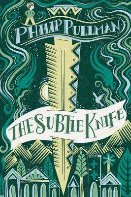 Cover of His Dark Materials The Subtle Knife Gift Edition - Philip Pullman - 9780702301681