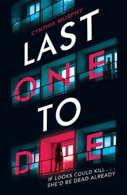 Cover of Last One To Die - Cynthia Murphy - 9780702304934
