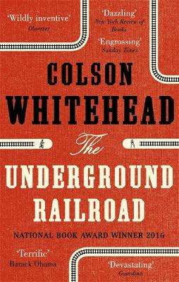 Cover of THE UNDERGROUND RAILROAD - Colson Whitehead - 9780708898406