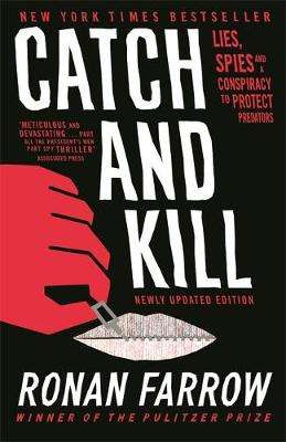 Cover of Catch and Kill: Lies, Spies and a Conspiracy to Protect Predators - Ronan Farrow - 9780708899281