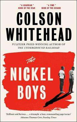Cover of The Nickel Boys: Winner of the Pulitzer Prize for Fiction 2020 - Colson Whitehead - 9780708899427