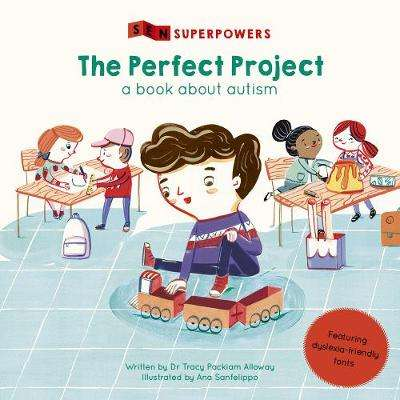 Cover of The Perfect Project: A Book about Autism - Tracy Packiam Alloway - 9780711243279