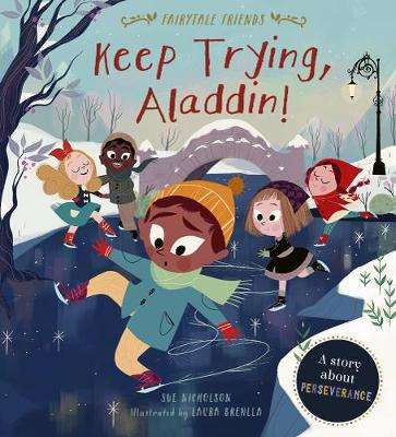 Cover of Keep Trying, Aladdin!: A Story About Perseverance - Sue Nicholson - 9780711244696