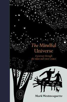Cover of The Mindful Universe - Mark Westmoquette - 9780711252837
