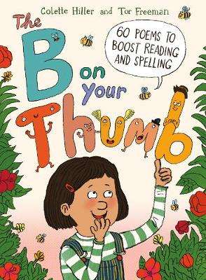 Cover of The B on Your Thumb: 60 Poems to Boost Reading and Spelling - Colette Hiller - 9780711254589