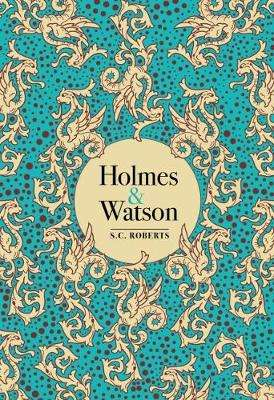 Cover of Holmes & Watson - S. C. Roberts - 9780712352161