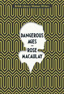 Cover of Dangerous Ages - Rose Macaulay - 9780712353878
