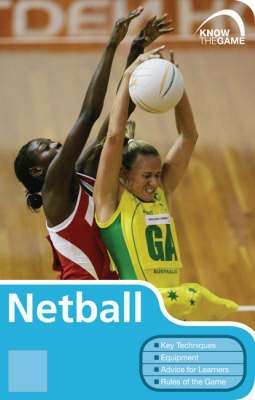 Cover of NETBALL KNOW THE GAME - 9780713676976