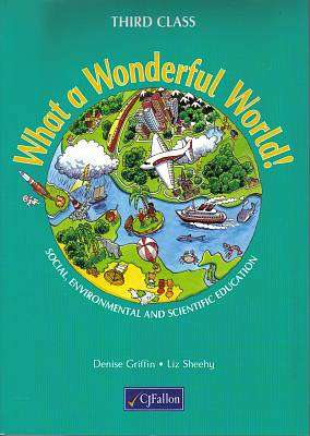 Cover of What A Wonderful World 3 3rd Class - Denise Griffin & Liz Sheehy - 9780714415666