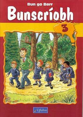 Cover of Bun Go Barr Bunscriobh 3 - CJ Fallon - 9780714417035