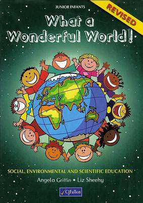 Cover of What A Wonderful World Junior Infants Revised Edition - Angela Griffin & Liz Sheehy - 9780714417080