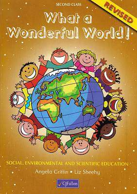 Cover of What A Wonderful World 2 2nd Class Revised Edition - Angela Griffin & Liz Sheehy - 9780714417110