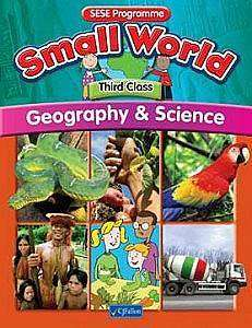 Cover of Small World Series Geography & Science 3rd Class - Kieran Fanning Maire Bolye - 9780714419060