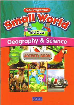 Cover of Small World Series Geography & Science 3rd Class Activity Book - Kieran Fanning Maire Bolye - 9780714419077