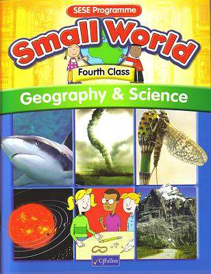 Cover of Small World Series Geography & Science 4th Class - Kieran Fanning Maire Bolye - 9780714419114