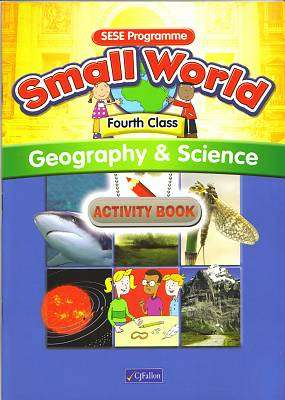 Cover of Small World Series Geography & Science 4th Class Activity Book - Kieran Fanning Maire Bolye - 9780714419121