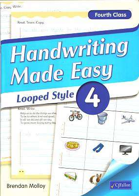 Cover of Handwriting Made Easy Looped Style Book 4 (4th Class) - Brendan Molloy - 9780714419305