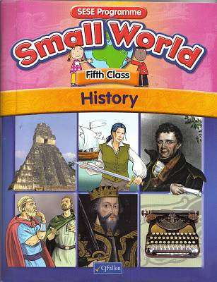 Cover of Small World Series History 5th Class - Art O Suilleabhain - 9780714419824