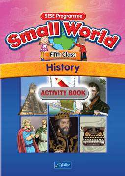 Cover of Small World Series History 5th Class Activity Book - Art O Suilleabhain - 9780714419831