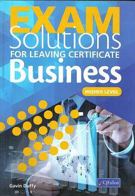 Cover of Exam Solutions Business Leaving Cert Higher Level - Gavin Duffy - 9780714424606