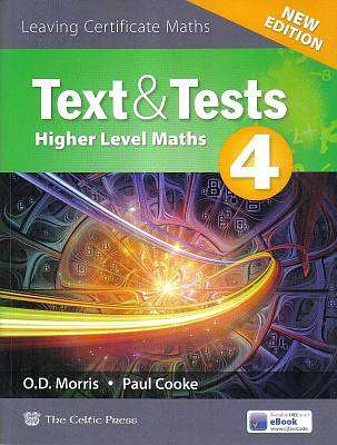 Cover of Text & Tests 4 New Edition 2018 Higher Level Leaving Certificate - Paul Cooke O. D. Morris - 9780714424644