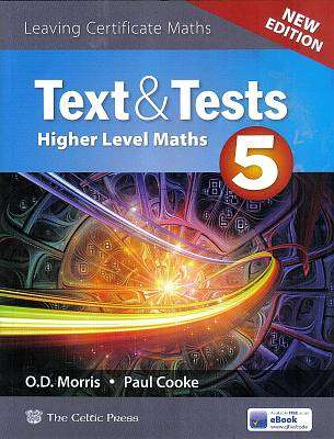 Cover of Text & Tests 5 New Edition 2018 Higher Level Leaving Certificate - Paul Cooke O. D. Morris - 9780714424651