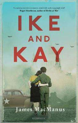 Cover of Ike and Kay - James MacManus - 9780715652954