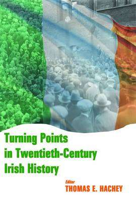 Cover of Turning Points in Twentieth Century Irish History - Thomas E. Hachey - 9780716531227