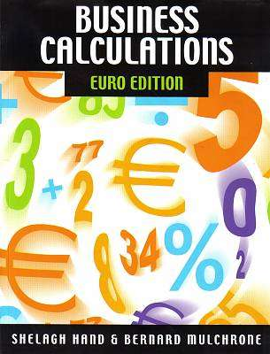 Cover of BUSINESS CALCULATIONS EURO EDITION - Shelagh Hand & Bernard Mulchrone - 9780717132027