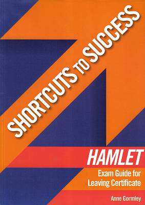 Cover of Hamlet Exam Guide Leaving Certificate Shortcuts to Success - Anne Gormley - 9780717147274