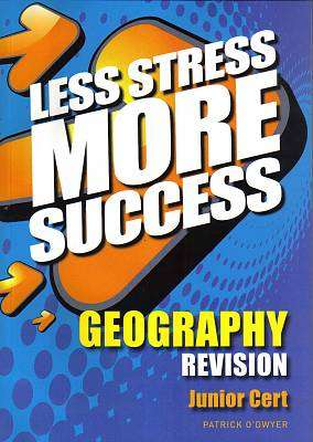 Cover of Geography Junior Certificate Less Stress More Success - Patrick O'Dwyer - 9780717147311