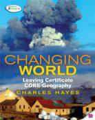 Cover of Changing World Core Textbook Leaving Certificate - Charles Hayes - 9780717148035