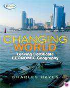 Cover of Changing World Economic Geography Leaving Certificate - Charles Hayes - 9780717149926