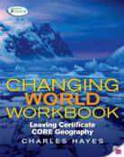 Cover of Changing World Workbook Leaving Certificate - Charles Hayes - 9780717153237