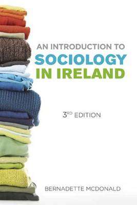 Cover of An Introduction To Sociology In Ireland 3rd Edition - Bernadette McDonald - 9780717156221