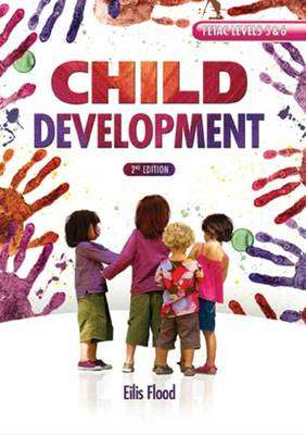 Cover of Child Development: FETAC Levels 5 & 6 - Eilis Flood - 9780717156252