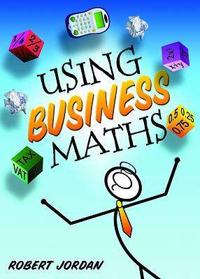 Cover of Using Business Maths - Robert Jordan - 9780717157150