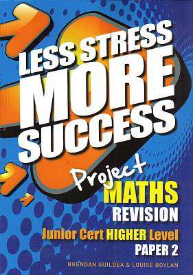Cover of Maths Higher Lever Paper 2 Junior Certificate Less Stress More Success - Brendan Guildea & Louise Buylan - 9780717159536