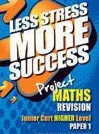 Cover of Maths Higher Level Paper 1 Junior Certificate Less Stress More Success - Brendan Guildea & Louise Boylan - 9780717159574