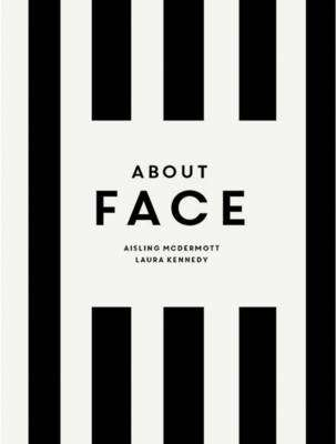 Cover of About Face: The Skincare and Make-Up Bible for the Changing Face of Beauty - Aisling McDermott - 9780717162352